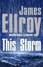 This Storm ebook by James Ellroy