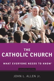 The Catholic Church: What Everyone Needs to KnowRG ebook by John L. Allen