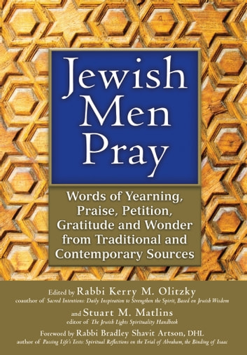 Jewish Men Pray - Words of Yearning, Praise, Petition, Gratitude and Wonder from Traditional and Contemporary Sources ebook by
