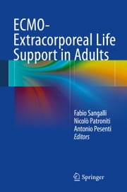 ECMO-Extracorporeal Life Support in Adults ebook by Fabio Sangalli,Nicolò Patroniti,Antonio Pesenti