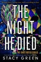 The Night He Died eBook by Stacy Green