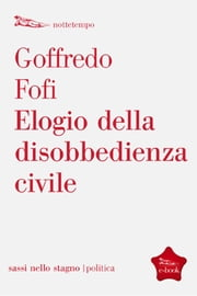 Elogio della disobbedienza civile ebook by Goffredo Fofi