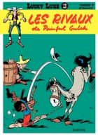Lucky Luke - Tome 19 - LES RIVAUX DE PAINFUL GULCH ebook by Morris, Goscinny