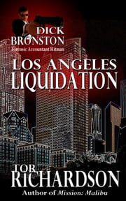 Dick Bronston: Los Angeles Liquidation ebook by Tor Richardson