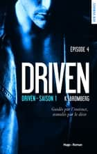 Driven - saison 1 Episode 4 ebook by K Bromberg,Marie-christine Tricottet