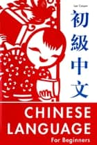 The Chinese Language for Beginners ebook by Lee Cooper