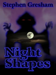 Night Shapes ebook by Gresham, Stephen