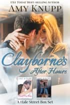 Clayborne's After Hours: A Hale Street Box Set ebook by Amy Knupp