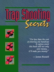 Trap Shooting Secrets ebook by Russell, James