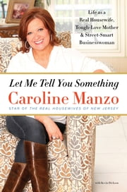 Let Me Tell You Something ebook by Caroline Manzo