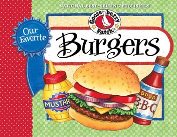 Our Favorite Burger Recipes ebook by Gooseberry Patch