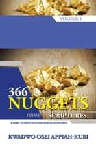 366 Nuggets from Scriptures Volume I ebook by Kwadwo Osei Appiah-Kubi