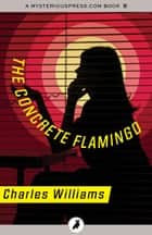 The Concrete Flamingo ebook by Charles Williams