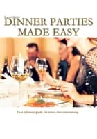 Dinner Parties Made Easy ebook by A.R. Kirimi