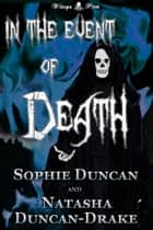 In The Event of Death eBook by Sophie Duncan, Natasha Duncan-Drake