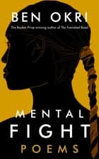Mental Fight ebook by Ben Okri