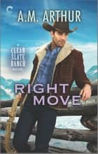 Right Move - A Gay Cowboy Romance ebook by A.M. Arthur