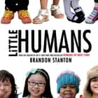 Little Humans ebook by Brandon Stanton, Brandon Stanton