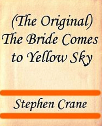 analysis of the bride come to yellow sky by stephen crane to build a fire by jack london and the scu Experiences from crane's own life bear directly on this particular piece of short fiction crane's late father had been a methodist minister, and his late mother had been the daughter of a methodist minister a year or two before he wrote the bride comes to yellow sky crane had taken up with.