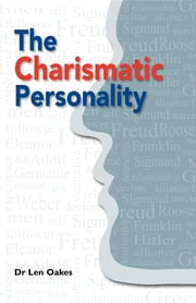 The Charismatic Personality ebook by Len Oakes
