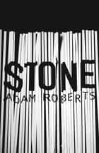 Stone ebook by Adam Roberts