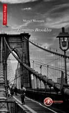 Terminus Brooklyn - Une intrigue policière ebook by Muriel Mourgue
