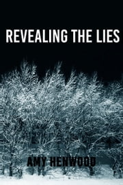 Revealing the Lies ebook by Amy Henwood
