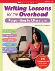 Writing Lessons for the Overhead: Responding to Literature ebook by Schaefer, Lola M.