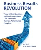 Business Results Revolution ebook by Sandy Richardson