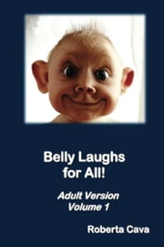 Volume 1: Belly Laughs for All! ebook by Roberta Cava