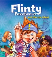 Flinty Fakebeard and the Ice Island ebook by Marcelle Du Plessis,Johann Strauss,Margaret Labuschagne,Nico Meyer