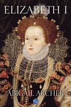 Elizabeth I ebook by