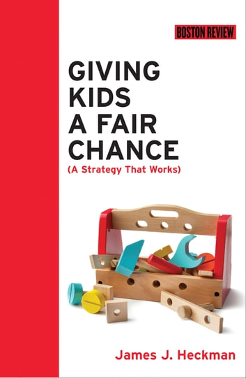 Giving Kids a Fair Chance ebook by James J. Heckman