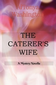 The Caterer's Wife ebook by AlTonya Washington