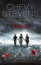 Zusjes ebook by Chevy Stevens, Daniëlle Stensen