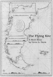 The Flying Kite ebook by Victor A. Davis