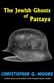 The Jewish Ghosts of Pattaya ebook by Christopher G. Moore