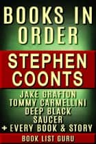 Stephen Coonts Books in Order: Jake Grafton series, Tommy Carmellini series, Saucer series, Deep Black series, all short stories, standalone novels, and nonfiction, plus a Stephen Coonts biography. 電子書 by Book List Guru