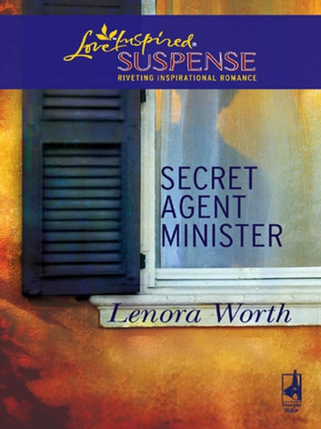Secret Agent Minister (Mills & Boon Love Inspired) eBook by Lenora Worth