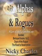 Alphas and Rogues: a Law of the Lycans box set ebook by Nicky Charles