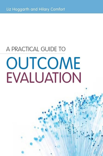 A practical guide to outcome evaluation ebook by hilary comfort a practical guide to outcome evaluation ebook by hilary comfortliz hoggarth fandeluxe Choice Image