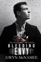 Bleeding Envy - The Deadliest Sin Series, #5 ebook by Gwyn McNamee