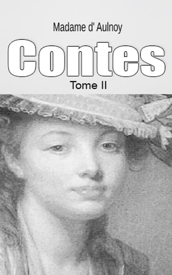 Contes ebook by Madame d' Aulnoy