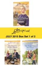 Love Inspired July 2015 - Box Set 1 of 2 ebook by Patricia Davids,Arlene James,Jessica Keller