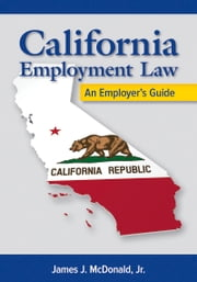 California Employment Law - An Employer's Guide ebook by Kobo.Web.Store.Products.Fields.ContributorFieldViewModel