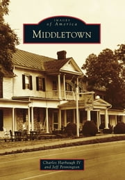 Middletown ebook by Charles Harbaugh IV,Jeff Pennington