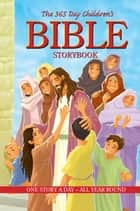 The 365 Day Children's Bible Storybook ebook by B&H Editorial Staff