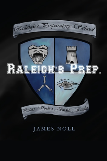 Raleigh's Prep - Book The First In The Topher Trilogy ebook by James Noll