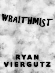 Wraithmist ebook by Ryan Viergutz