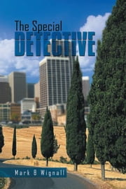 The Special Detective ebook by Mark B Wignall